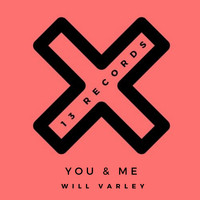 Will Varley - You & Me (The Remixes)