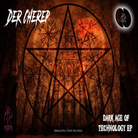 Der Cherep - Dark Age Of Technology