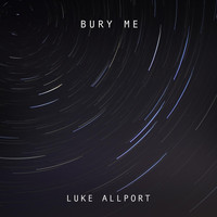 Luke Allport - Bury Me (Explicit)