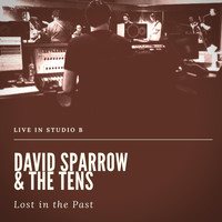 The Tens & David Sparrow - Lost in the Past