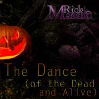 Rick Massie - The Dance (Of the Dead and Alive)