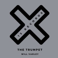 Will Varley - The Trumpet (The Remixes)
