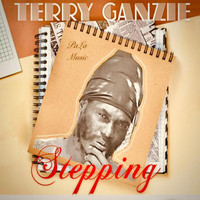 Terry Ganzie - Stepping