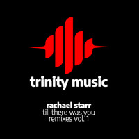 Rachael Starr - Till There Was You (Remixes, Vol. 1)