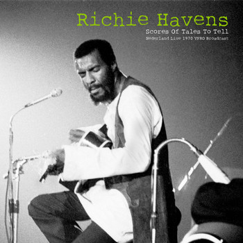 Richie Havens - Scores Of Tales To Tell (Live 1970)