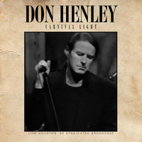 Don Henley - Carnival Light (Live Houston '89)