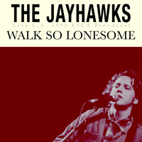 The Jayhawks - Walk So Lonesome (Live L.A. 1995)