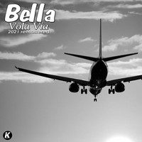 Bella - VOLA VIA (2021 Remastered)