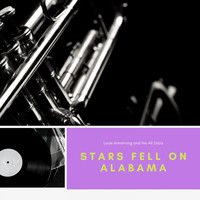 Louis Armstrong And His All Stars - Stars Fell On Alabama