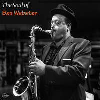 Ben Webster - The Soul of Ben Webster