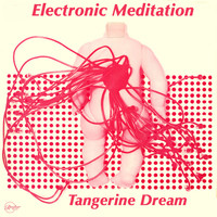 Tangerine Dream - Electronic Meditation
