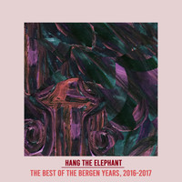 Tom Vigebo - Hang the Elephant: The Best of the Bergen Years, 2016-2017