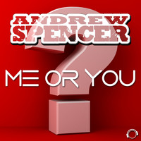 Andrew Spencer - Me or You