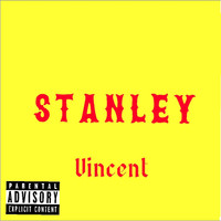 Vincent - Stanley (Explicit)