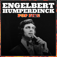 Engelbert Humperdinck - Engelbert Humperdinck Pop Fire