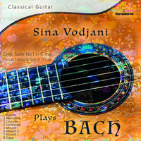 Sina Vodjani - Sina Vodjani Plays Bach (Cello Suite No. 1 in G Dur - Arrangiert für Gitarre in D Dur)