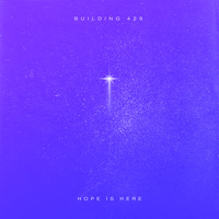 Building 429 - Hope Is Here