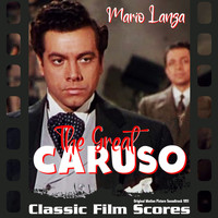 Mario Lanza - The Great Carusο (Original Motion Picture Soundtrack)