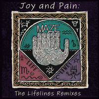 Maze - Joy And Pain: The Lifelines Remixes