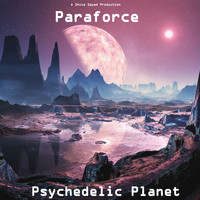 Paraforce - Psychedelic Planet
