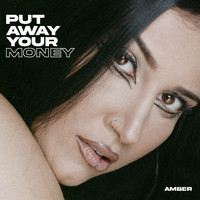 Amber - Put Away Your Money (Explicit)