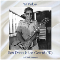 Tal Farlow - How Deep Is the Ocean? (EP) (Remastered 2020)