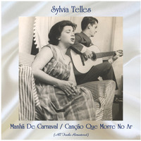 Sylvia Telles - Manhã De Carnaval / Canção Que Morre No Ar (All Tracks Remastered)
