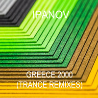 Ipanov - Greece 2000 (Trance remixes)
