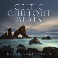 David Arkenstone - Celtic Chillout Beats