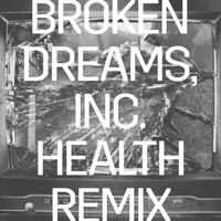 Rise Against - Broken Dreams, Inc. (HEALTH Remix)