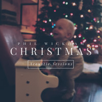 Phil Wickham - Christmas: Acoustic Sessions
