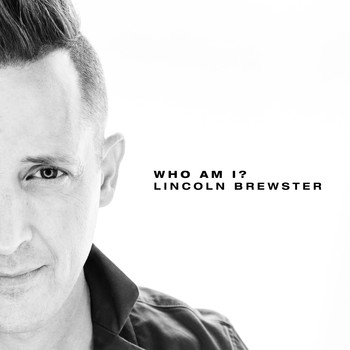 Lincoln Brewster - Who Am I