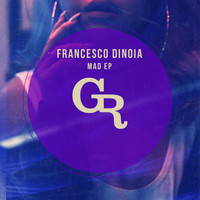Francesco Dinoia - Mad EP