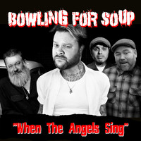 Bowling For Soup - When the Angels Sing