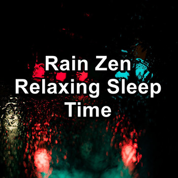 Nature - Rain Zen Relaxing Sleep Time