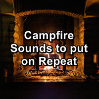 Sleep - Campfire Sounds to put on Repeat