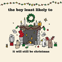 The Boy Least Likely To - It Will Still Be Christmas