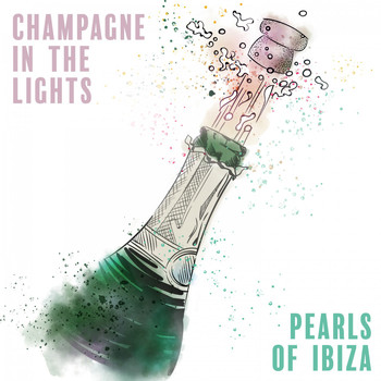 Pearls Of Ibiza - Champagne in the Lights