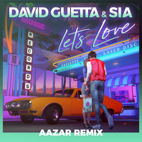David Guetta - Let's Love (feat. Sia) (Aazar Remix)