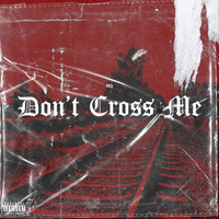 RG - Don't Cross Me (Explicit)