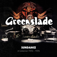 Greenslade - Sundance: A Collection 1973-1975