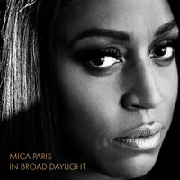 Mica Paris - In Broad Daylight