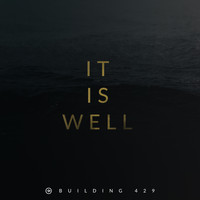 Building 429 - It Is Well