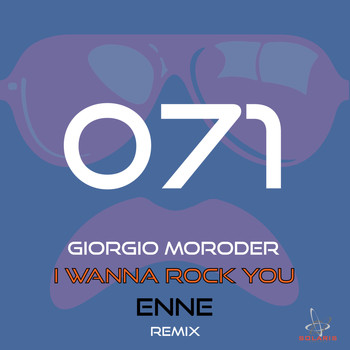 Giorgio Moroder - I Wanna Rock You (Enne Remixes)
