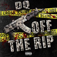 DQ - Off The Rip (Explicit)