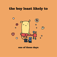 The Boy Least Likely To - One of These Days