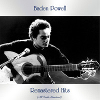 Baden Powell - Remastered Hits (All Tracks Remastered)