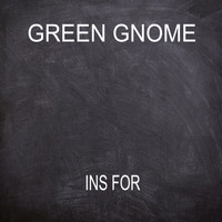 Green Gnome - Ins For