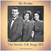 The Browns - Our Favorite Folk Songs (EP) (Remastered 2020)