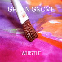 Green Gnome - Whistle